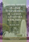 Actes del Divuitè Col·loqui Internacional de Llengua i Literatura Catalanes [Recurs electrònic] : Universitat de Bucarest, 2-6 de juliol de 2018